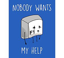 Nobody Wants My Help Photographic Print