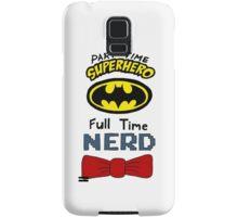 Part Time Superhero, Full Time Nerd 3 Samsung Galaxy Case/Skin