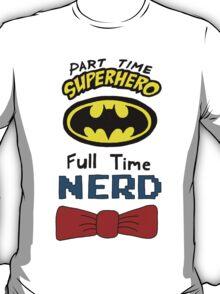 Part Time Superhero, Full Time Nerd 3 T-Shirt