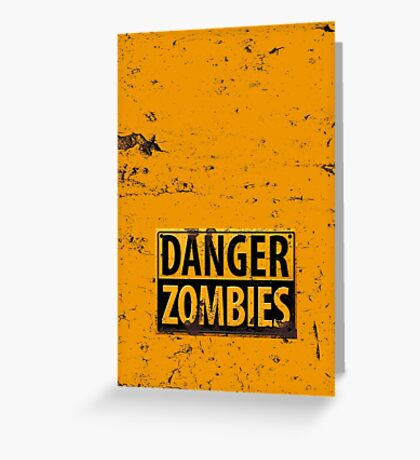 Danger : Zombies Sign Greeting Card
