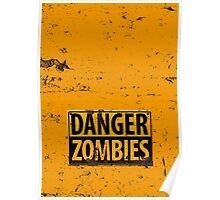 Danger : Zombies Sign Poster