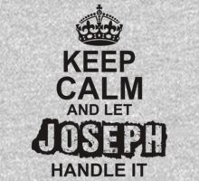 Keep Calm and Let Joseph Handle It by 2E1K