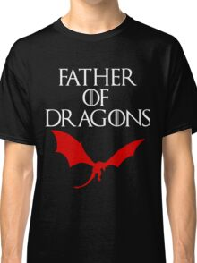 FATHER OF DRAGONS Classic T-Shirt