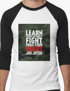 LEARN from the street FIGHT from your HEART Jiu Jitsu Men's Baseball ¾ T-Shirt