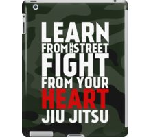 LEARN from the street FIGHT from your HEART Jiu Jitsu iPad Case/Skin