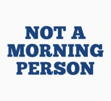 Not A Morning Person by DesignFactoryD