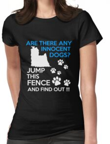 Yorkie - Are There Any Innocent Dogs Jump This Fence And Find Out T-shirts Womens Fitted T-Shirt