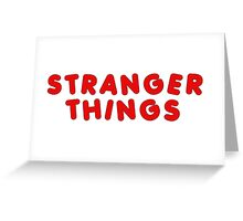 Stranger Things Greeting Card