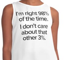I'm right 98% of the time. I don't care about the other 3%. Contrast Tank