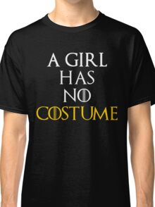 A Girl Has No Costume Shirt - Funny Halloween Shirt Classic T-Shirt