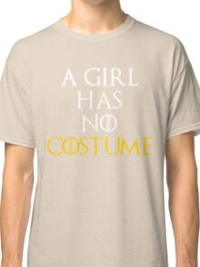 A Girl Has No Costume Shirt - Funny Halloween Shirt Classic T-Shirt