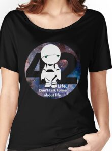Don't Talk to Me About Life Women's Relaxed Fit T-Shirt