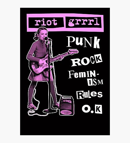 RIOT GRRRL punk rock feminism rules o.k Photographic Print