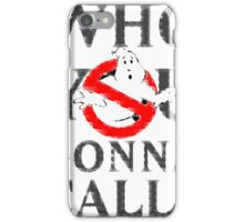GhostBusters - Who You Gonna Call  iPhone Case/Skin