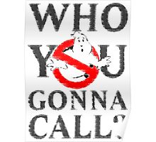 GhostBusters - Who You Gonna Call  Poster
