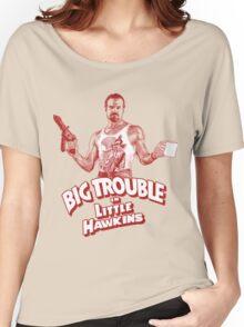 Big Trouble in Little Hawkins Women's Relaxed Fit T-Shirt