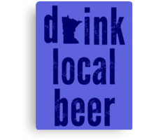 Drink Local Beer Canvas Print