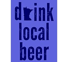 Drink Local Beer Photographic Print