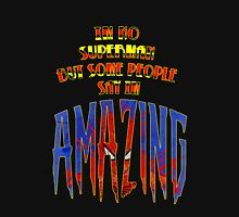 Some People Say I'm Amazing  T-Shirt