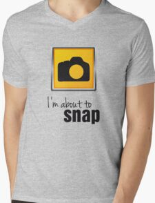 I'm About To Snap Mens V-Neck T-Shirt