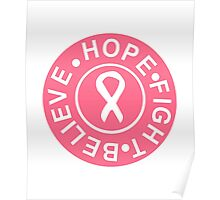 Believe Hope Fight tee Poster