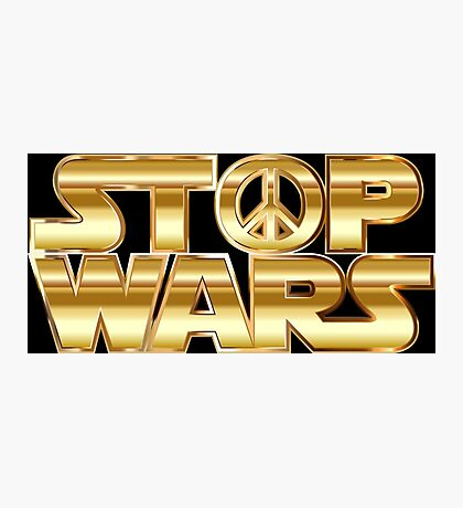 Star Wars Parody - Stop Wars  Photographic Print