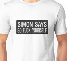 go fuck yourself Unisex T-Shirt