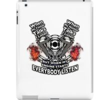 WHEN MY ENGINE STARTS EVERYBODY LISTEN iPad Case/Skin
