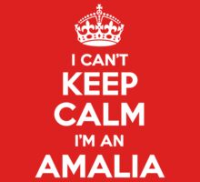 I can't keep calm, Im an AMALIA by icant