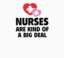 Nurses Are Kind Of A Big Deal Unisex T-Shirt