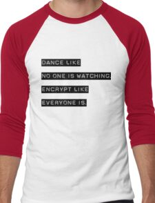 Encrypt like everyone is watching (text only) Men's Baseball ¾ T-Shirt