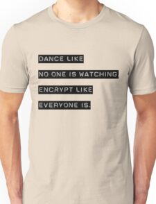 Encrypt like everyone is watching (text only) Unisex T-Shirt