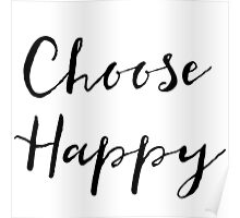Choose Happy Poster