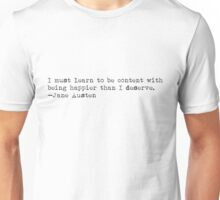 """I must learn to be content..."" -Jane Austen Unisex T-Shirt"