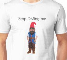 Stop DMing Me Unisex T-Shirt