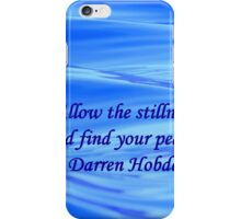 Allow The Stillness And Find Your Peace iPhone Case/Skin