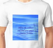 Allow The Stillness And Find Your Peace Unisex T-Shirt