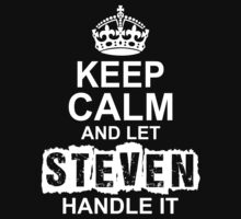Keep Calm and Let Steven Handle It by 2E1K