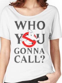 GhostBusters - Who You Gonna Call  Women's Relaxed Fit T-Shirt