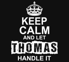 Keep Calm and Let Thomas Handle It by 2E1K