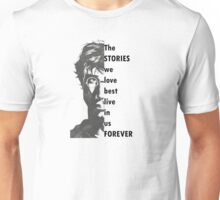 The stories we love best live in us forever Unisex T-Shirt