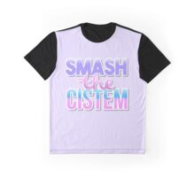 Smash the Cistem • Transgender & Non-Binary • LGBTQ* Graphic T-Shirt
