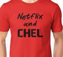 Netflix and CHEL Unisex T-Shirt