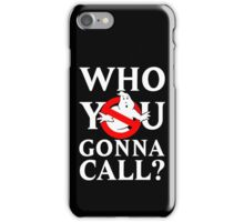 "Ghost Busters logo White ""Who you gonna call"" iPhone Case/Skin"