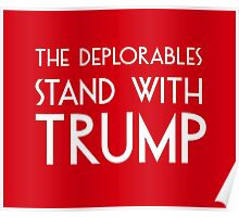 The Deplorables Stand with Trump Poster