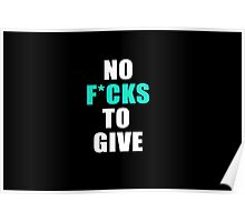 NO FvCKS TO GIVE (Top Collection no.1)  Poster
