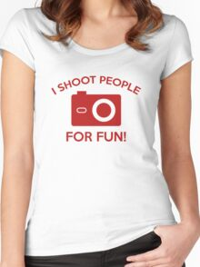 I Shoot People For Fun Women's Fitted Scoop T-Shirt