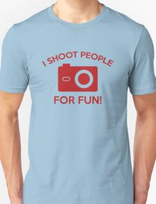 I Shoot People For Fun T-Shirt