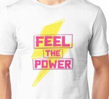Feel The Power Unisex T-Shirt