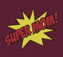 Super Mom! by DesignFactoryD